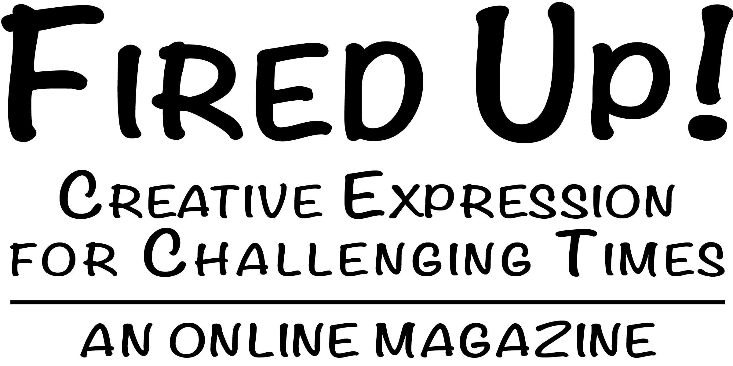 Fired Up! Creative Expression for Challenging Times